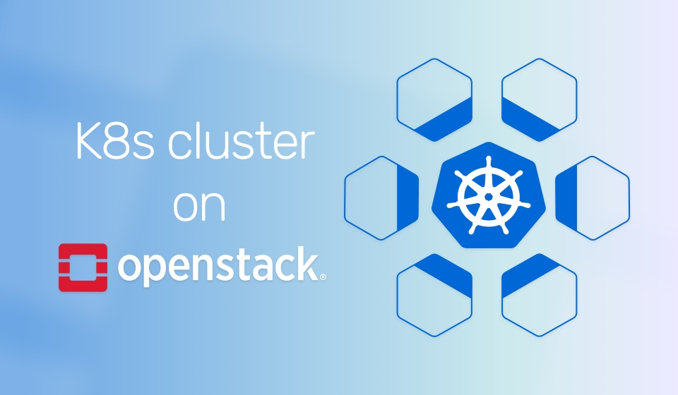 Easily deploy a Kubernetes cluster on OpenStack - Cloudbase